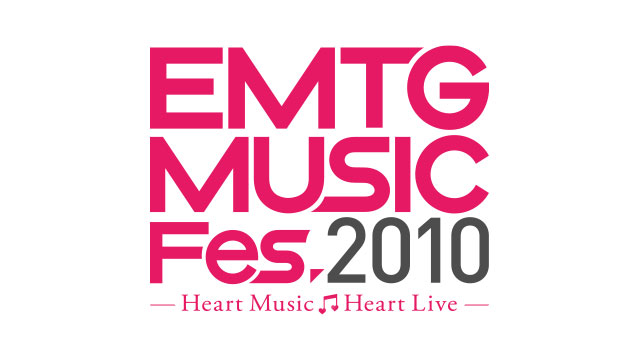 『EMTG MUSIC Fes.2010 -Heart Music Heart Live-』開催決定!!