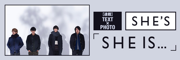 SHE'S の「SHE IS...」